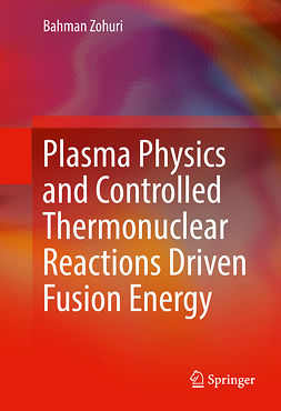 Zohuri, Bahman - Plasma Physics and Controlled Thermonuclear Reactions Driven Fusion Energy, e-bok