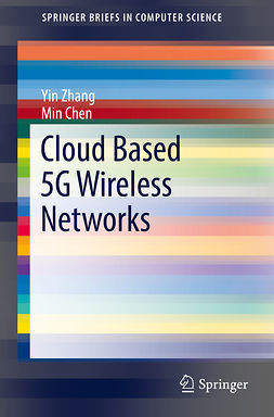 Chen, Min - Cloud Based 5G Wireless Networks, ebook