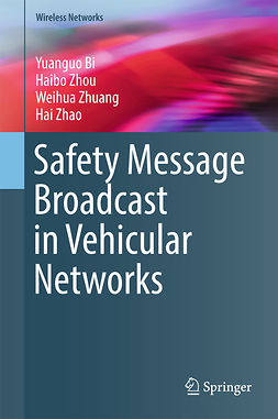 Bi, Yuanguo - Safety Message Broadcast in Vehicular Networks, ebook