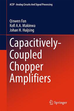 Fan, Qinwen - Capacitively-Coupled Chopper Amplifiers, ebook