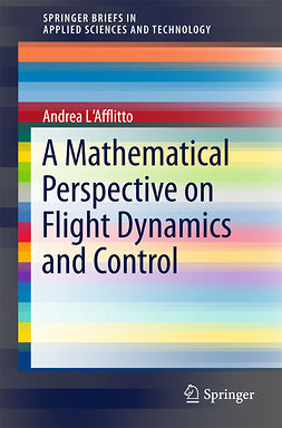 L'Afflitto, Andrea - A Mathematical Perspective on Flight Dynamics and Control, ebook