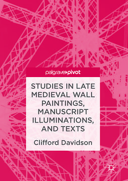 Davidson, Clifford - Studies in Late Medieval Wall Paintings, Manuscript Illuminations, and Texts, e-kirja