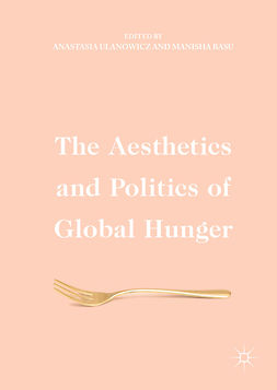 Basu, Manisha - The Aesthetics and Politics of Global Hunger, e-bok