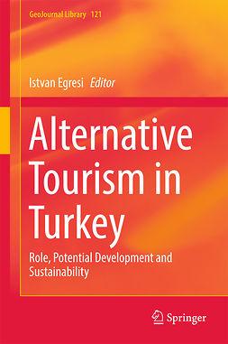 Egresi, Istvan - Alternative Tourism in Turkey, e-bok