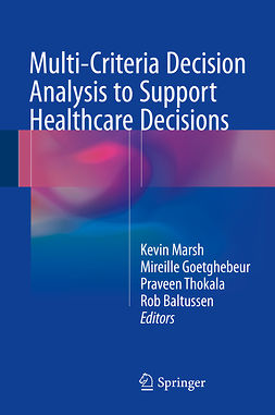 Baltussen, Rob - Multi-Criteria Decision Analysis to Support Healthcare Decisions, ebook