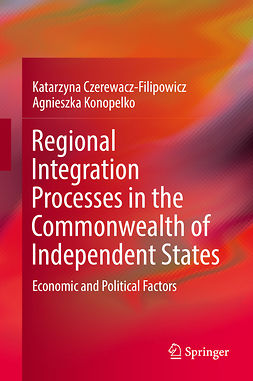 Czerewacz-Filipowicz, Katarzyna - Regional Integration Processes in the Commonwealth of Independent States, ebook