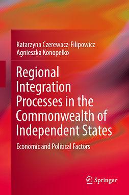 Czerewacz-Filipowicz, Katarzyna - Regional Integration Processes in the Commonwealth of Independent States, e-kirja
