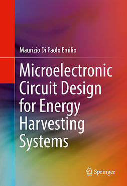 Emilio, Maurizio Di Paolo - Microelectronic Circuit Design for Energy Harvesting Systems, ebook