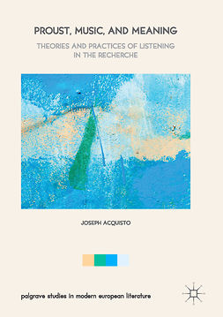 Acquisto, Joseph - Proust, Music, and Meaning, e-kirja