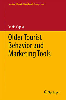 Vigolo, Vania - Older Tourist Behavior and Marketing Tools, ebook