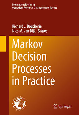Boucherie, Richard J. - Markov Decision Processes in Practice, e-kirja