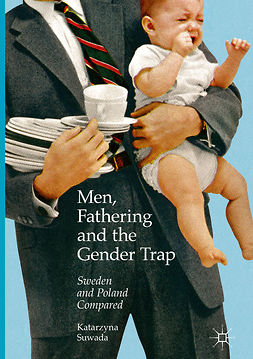 Suwada, Katarzyna - Men, Fathering and the Gender Trap, ebook