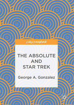 Gonzalez, George A. - The Absolute and Star Trek, ebook