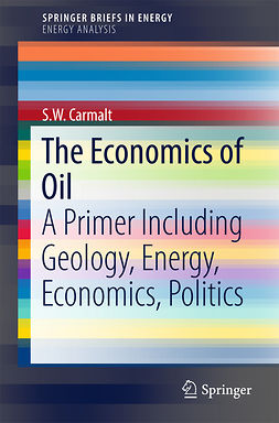 Carmalt, S.W. - The Economics of Oil, ebook