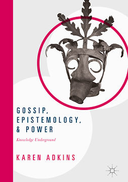 Adkins, Karen - Gossip, Epistemology, and Power, e-bok