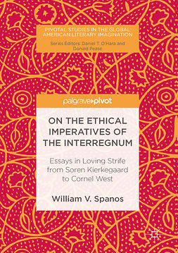 Spanos, William V. - On the Ethical Imperatives of the Interregnum, ebook