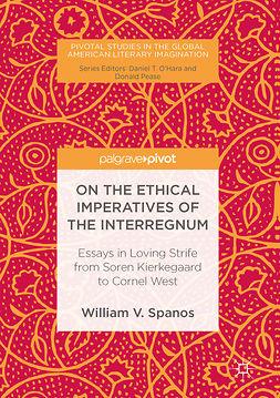 Spanos, William V. - On the Ethical Imperatives of the Interregnum, e-bok