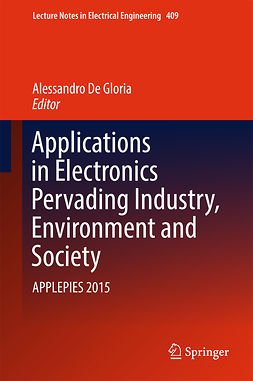 Gloria, Alessandro De - Applications in Electronics Pervading Industry, Environment and Society, ebook