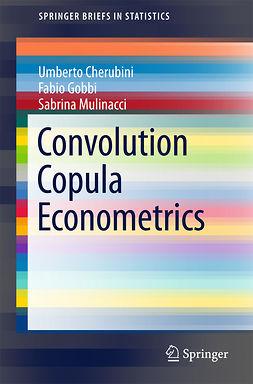 Cherubini, Umberto - Convolution Copula Econometrics, ebook