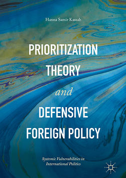 Kassab, Hanna Samir - Prioritization Theory and Defensive Foreign Policy, e-kirja