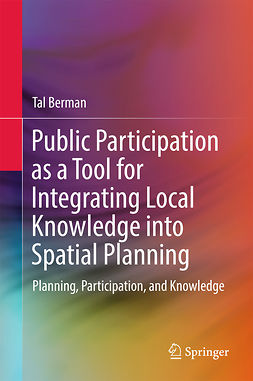 Berman, Tal - Public Participation as a Tool for Integrating Local Knowledge into Spatial Planning, ebook
