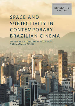 Cunha, Mariana - Space and Subjectivity in Contemporary Brazilian Cinema, e-bok