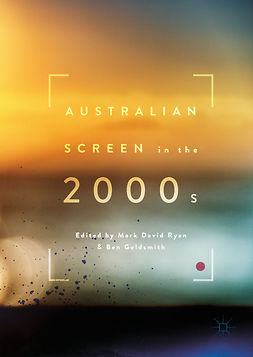 Goldsmith, Ben - Australian Screen in the 2000s, e-bok