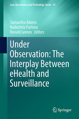 Adams, Samantha - Under Observation: The Interplay Between eHealth and Surveillance, e-kirja