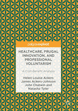 Ackers, Helen Louise - Healthcare, Frugal Innovation, and Professional Voluntarism, ebook