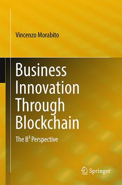 Morabito, Vincenzo - Business Innovation Through Blockchain, ebook