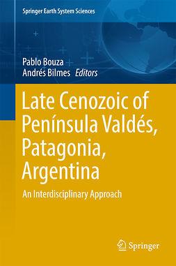 Bilmes, Andrés - Late Cenozoic of Península Valdés, Patagonia, Argentina, ebook