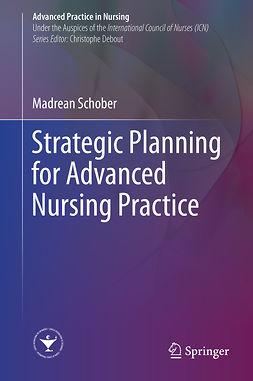 Schober, Madrean - Strategic Planning for Advanced Nursing Practice, ebook