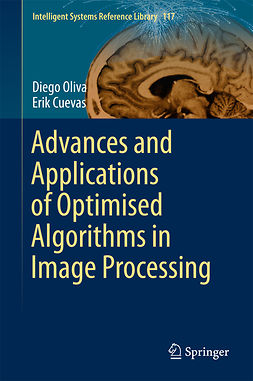 Cuevas, Erik - Advances and Applications of Optimised Algorithms in Image Processing, ebook