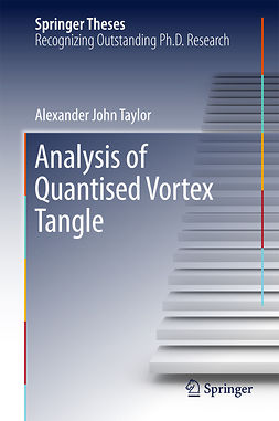 Taylor, Alexander John - Analysis of Quantised Vortex Tangle, ebook