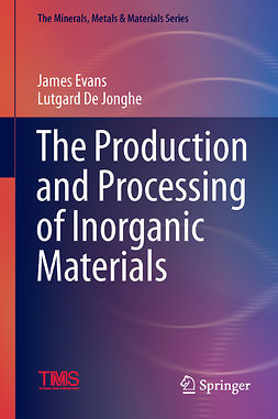 Evans, James W. - The Production and Processing of Inorganic Materials, ebook