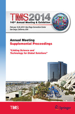 - TMS 2014: 143<Superscript>rd</Superscript> Annual Meeting &amp; Exhibition, ebook