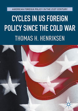 Henriksen, Thomas H. - Cycles in US Foreign Policy since the Cold War, e-kirja