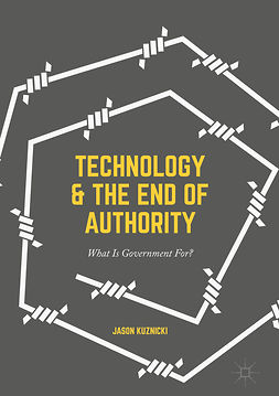 Kuznicki, Jason - Technology and the End of Authority, ebook