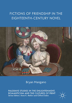 Mangano, Bryan - Fictions of Friendship in the Eighteenth-Century Novel, ebook