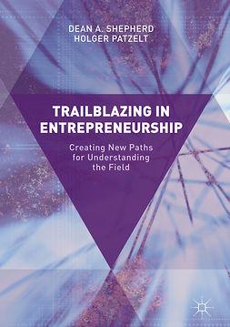 Patzelt, Holger - Trailblazing in Entrepreneurship, e-bok