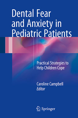 Campbell, Caroline - Dental Fear and Anxiety in Pediatric Patients, e-bok