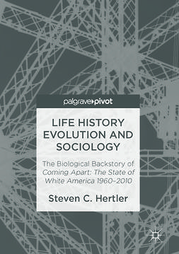 Hertler, Steven C. - Life History Evolution and Sociology, ebook