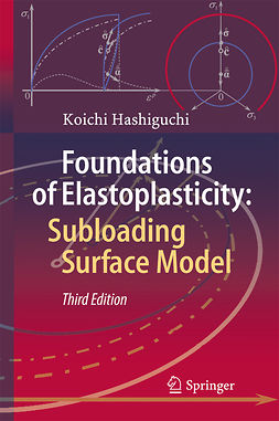 Hashiguchi, Koichi - Foundations of Elastoplasticity: Subloading Surface Model, ebook