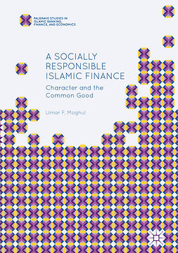 Moghul, Umar F. - A Socially Responsible Islamic Finance, ebook