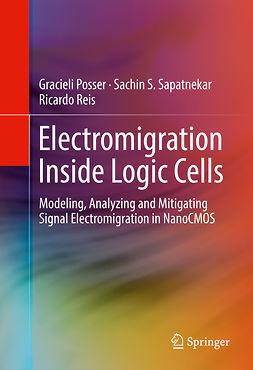Posser, Gracieli - Electromigration Inside Logic Cells, ebook