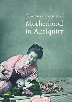 Cooper, Dana - Motherhood in Antiquity, e-bok