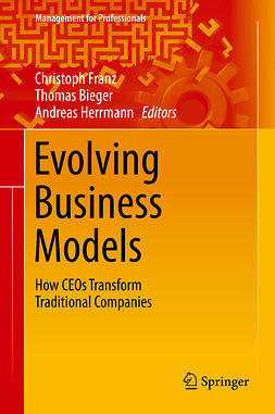 Bieger, Thomas - Evolving Business Models, ebook