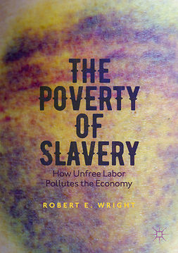 Wright, Robert E. - The Poverty of Slavery, ebook