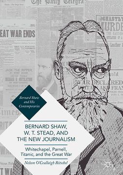Ritschel, Nelson O'Ceallaigh - Bernard Shaw, W. T. Stead, and the New Journalism, ebook