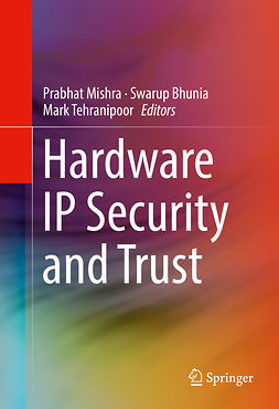 Bhunia, Swarup - Hardware IP Security and Trust, ebook